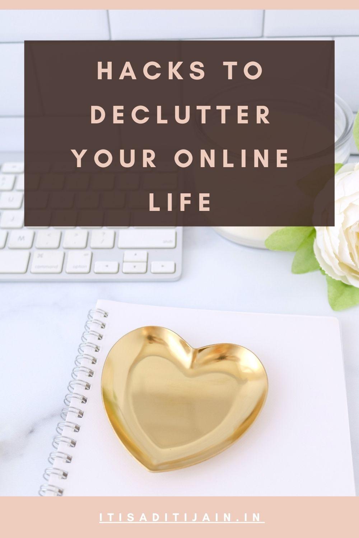 Hacks To Declutter Your Online Life