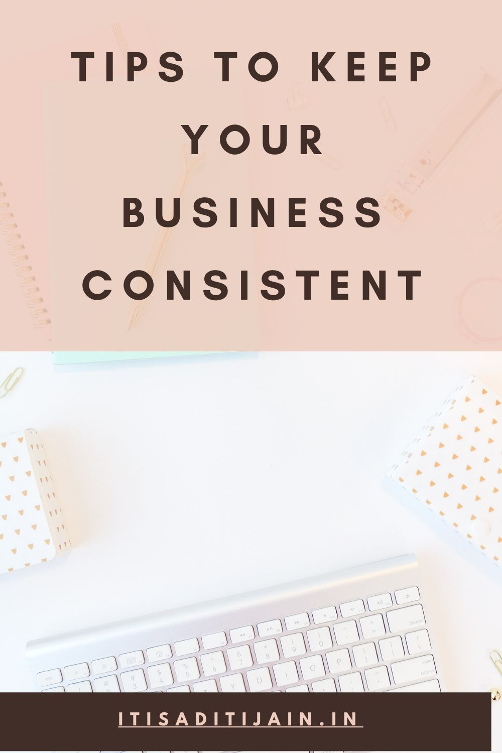 Keep Your Business Consistent