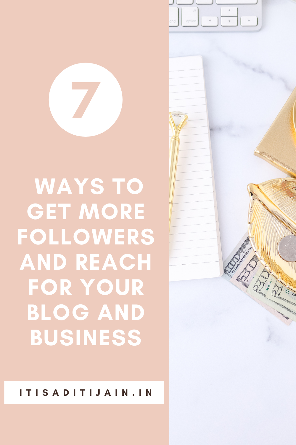 7 Easy Ways To Get More Reach For Your Blog And Business