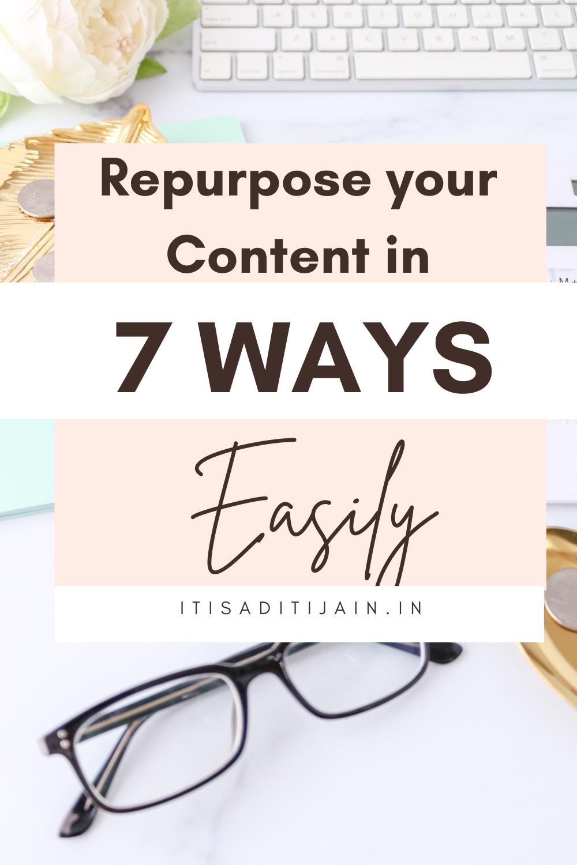 7 Genius Ways To Repurpose Content (Bonus Tip)
