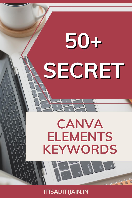 50+ Secret Canva Elements Keywords For Beautiful Designs